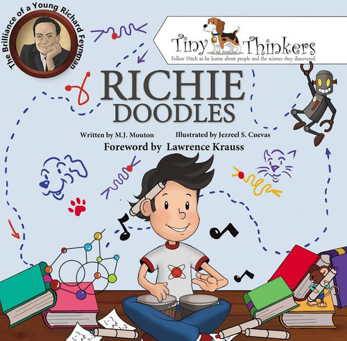 Richie Doodles: The Brilliance of a Young Richard Feynman [Tiny Thinkers Series] by M. J. Mouton