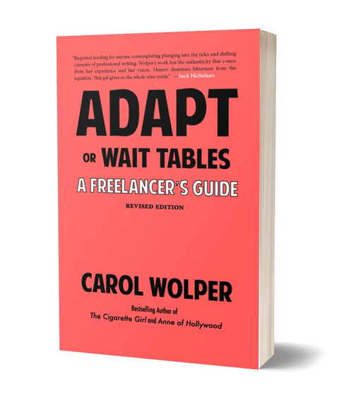 Adapt or Wait Tables: A Freelancer's Guide [Revised Editio] by Carol Wolper