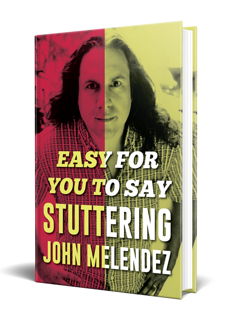 "Easy For You To Say [Signed] by ""Stuttering"" John Melendez"