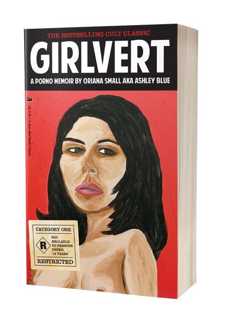 Girlvert: A Porno Memoir [Signed] by Oriana Small (aka Ashley Blue)