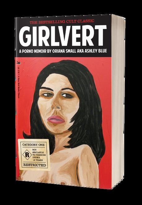 Girlvert: A Porno Memoir [Signed] by Ashley Blue aka Oriana Small