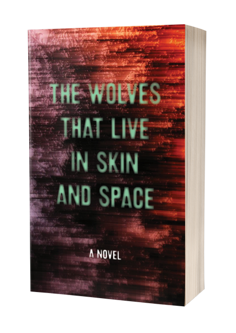 The Wolves that Live in Skin and Space [Signed] by Christopher Zeischegg aka Danny Wylde