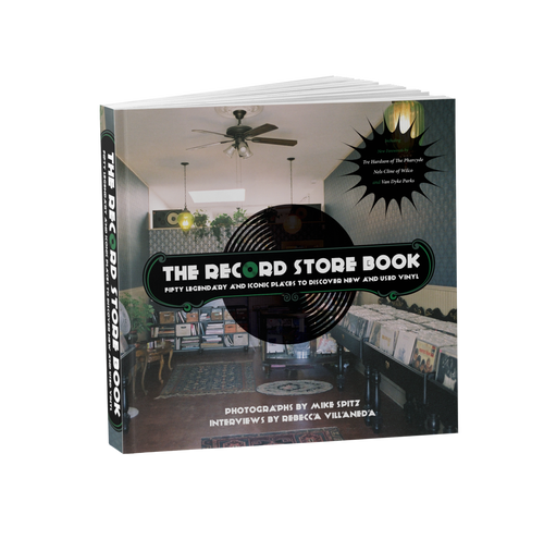 The Record Store Book: Fifty Legendary and Iconic Places to Discover New and Used Vinyl [Signed] by Rebecca Villaneda and Mike Spitz