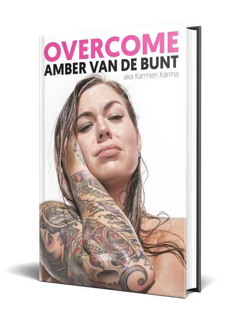 Overcome: A Memoir Of Abuse, Addiction, Sex Work, and Recovery  [Signed] by Amber van de Bunt aka Karmen Karma