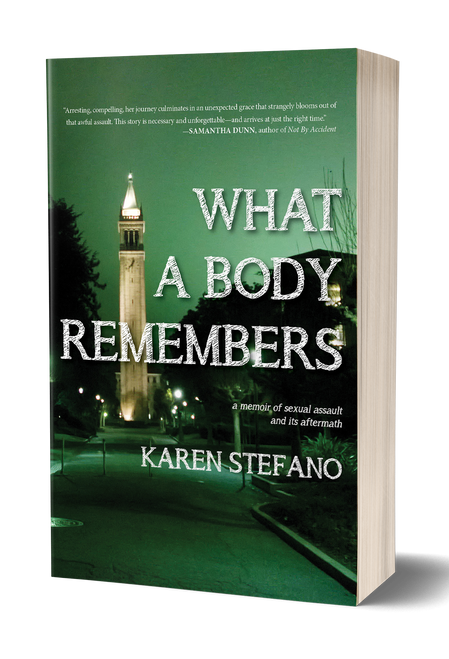 What A Body Remembers: A Memoir of Sexual Assault and Its Aftermath by Karen Stefano