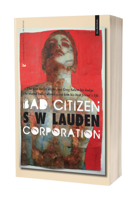 Bad Citizen Corporation: A Greg Salem Mystery by S. W. Lauden