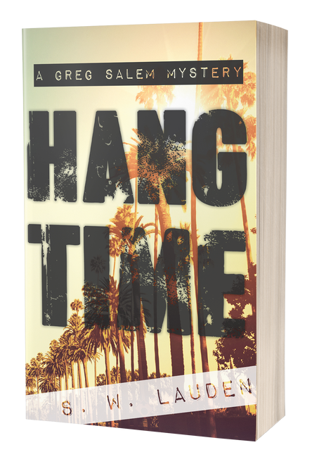 Hang Time: A Greg Salem Mystery by S. W. Lauden