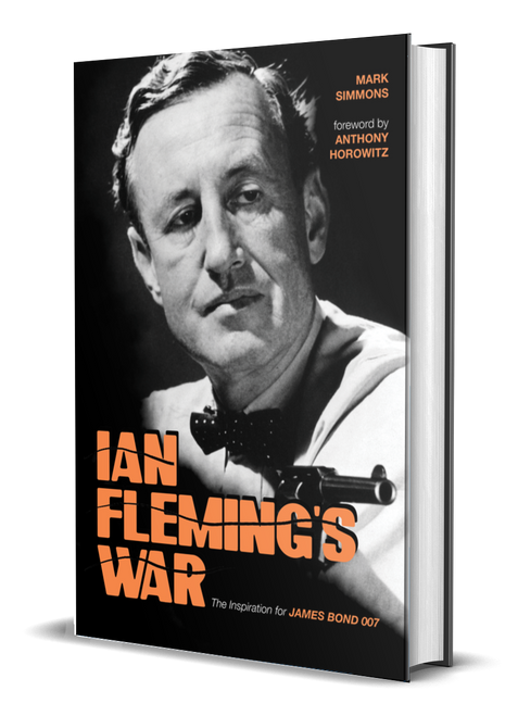 Ian Fleming's War: The Inspiration for James Bond 007