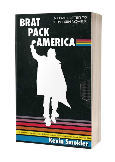 Brat Pack America: A Love Letter to '80s Teen Movies by Kevin Smokler