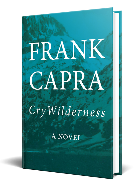 Cry Wilderness: A Novel by Frank Capra