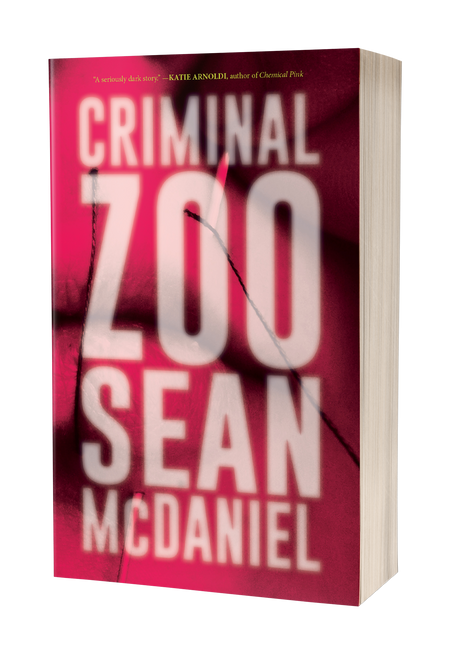 Criminal Zoo: A Novel by Sean McDaniel
