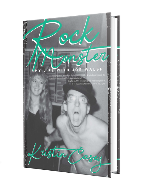 Rock Monster: My Life with Joe Walsh by Kristin Casey