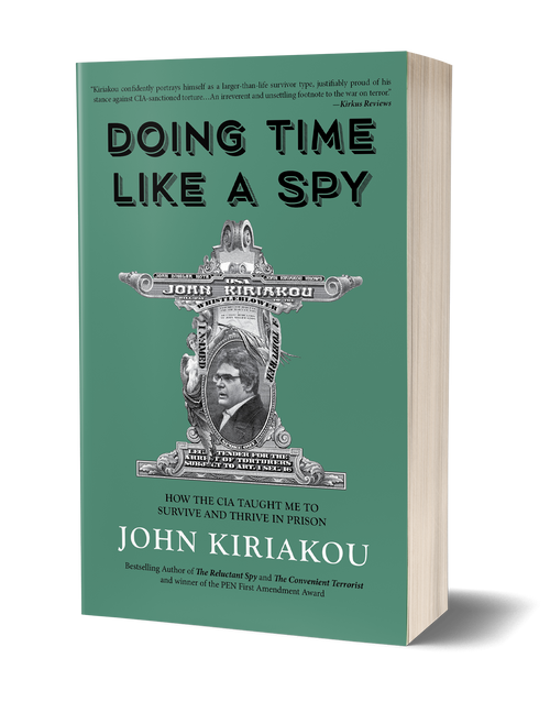 Doing Time Like a Spy by John Kiriakou (Paperback)