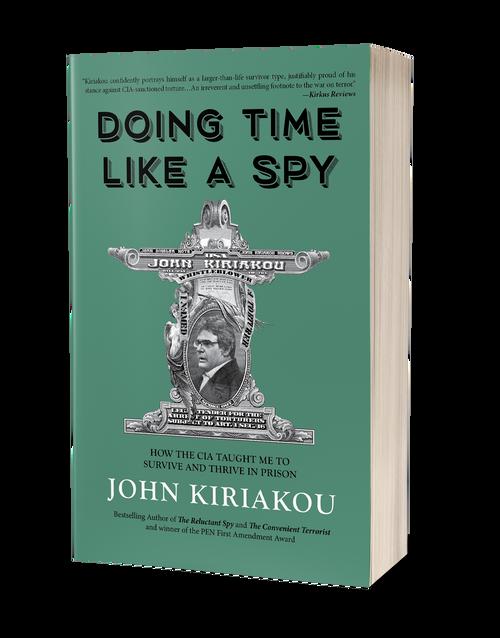 Doing Time Like a Spy by John Kiriakou (Paperback)
