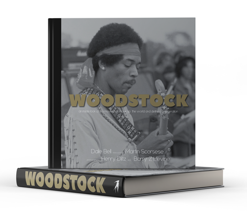Woodstock: An Inside Look at the Movie that Shook Up the World and Defined a Generation
