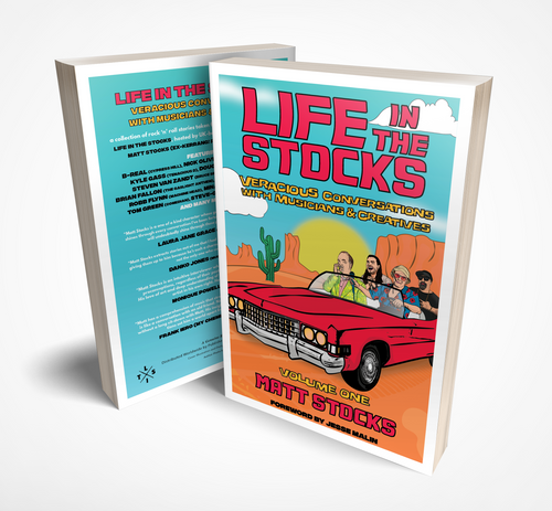 Life In The Stocks: Veracious Conversations with Musicians & Creatives (Volume One) [Signed] by Matt Stocks