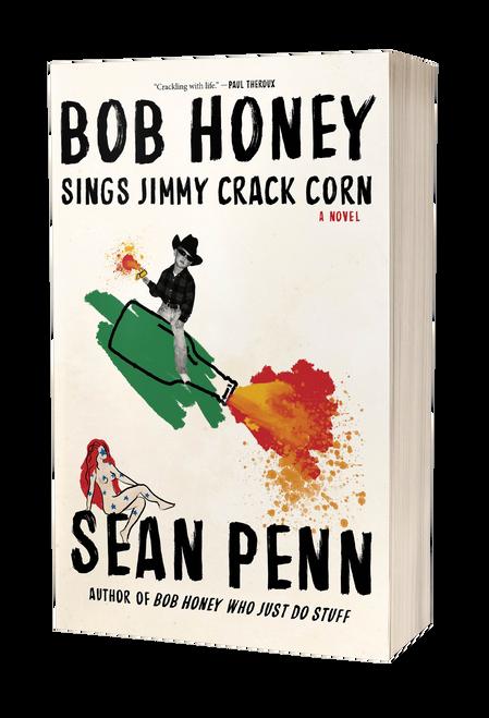 Bob Honey Sings Jimmy Crack Corn [paperback] by Sean Penn