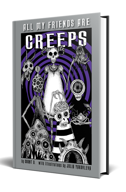 All My Friends Are Creeps [Signed Bundle w/ Enamel Pin] by Count D. (with illustrations by Julia Yakovleva)