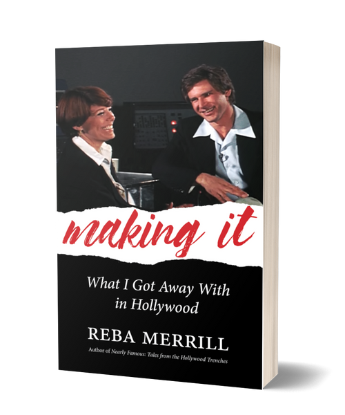 Making It: What I Got Away With in Hollywood [signed] by Reba Merrill