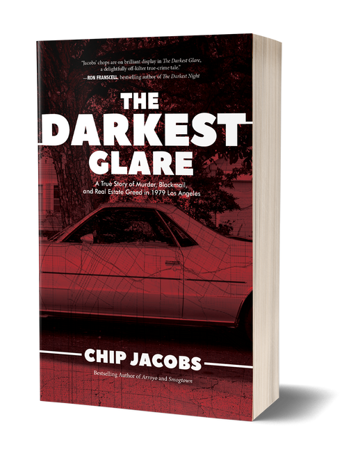 The Darkest Glare: A True Story of Murder, Blackmail, and Real Estate Greed in 1979 Los Angeles [Signed] by Chip Jacobs