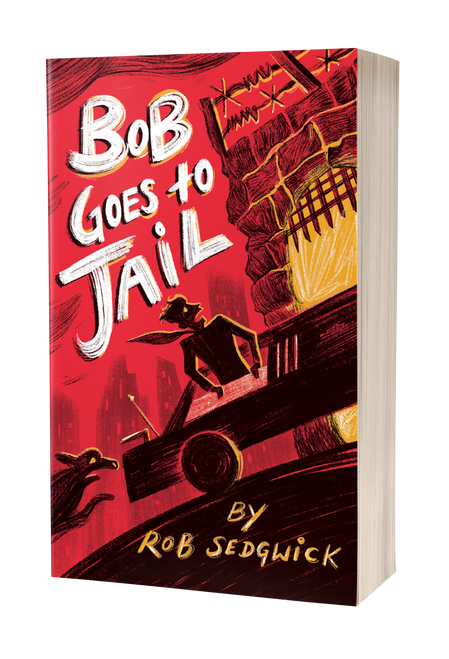 Bob Goes to Jail [signed] by Rob Sedgwick