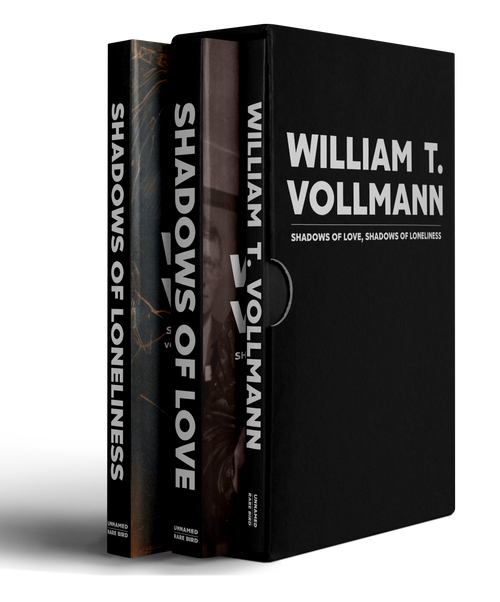 Shadows of Love, Shadows of Loneliness Limited Edition Slipcase [signed] by William T. Vollmann