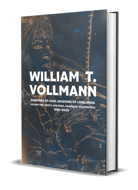 Shadows of Love, Shadows of Loneliness: Volume Two [signed] by William T. Vollmann