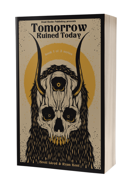 Tomorrow Ruined Today [signed] by Brett Lloyd and Ryan Kent