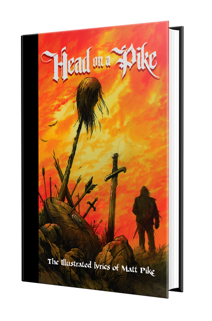 Head on a Pike: The Illustrated Lyrics of Matt Pike [signed hardcover only] by Matt Pike