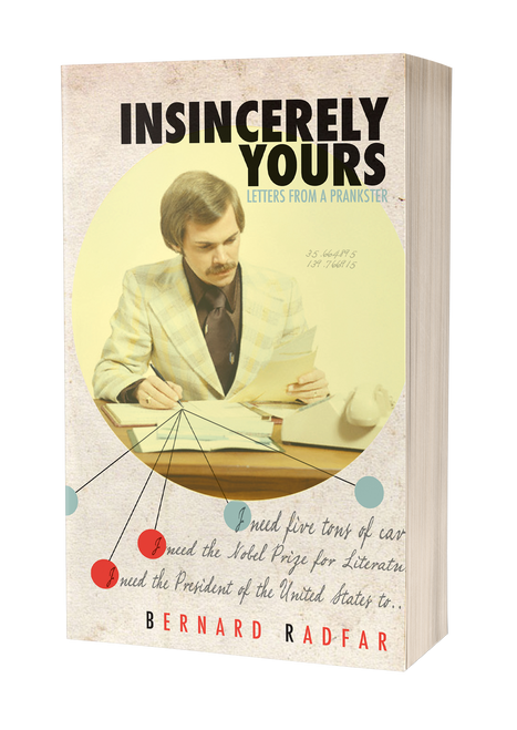 Insincerely Yours: Letters from a Prankster by Bernard Radfar