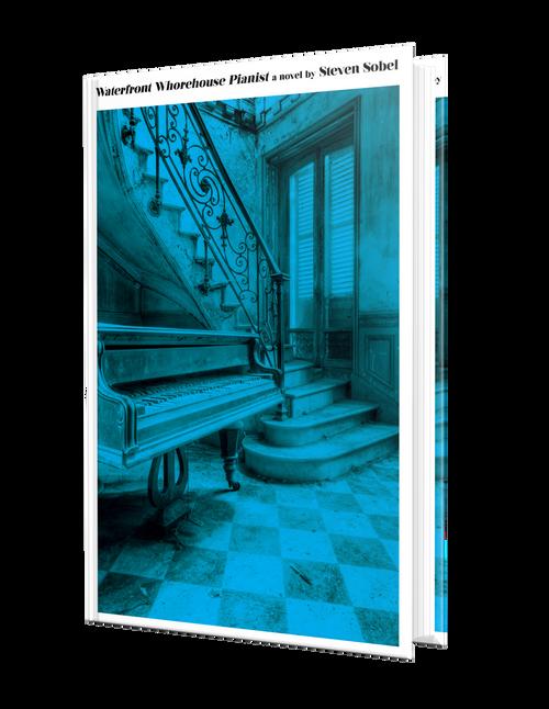 Waterfront Whorehouse Pianist by Steven Sobel