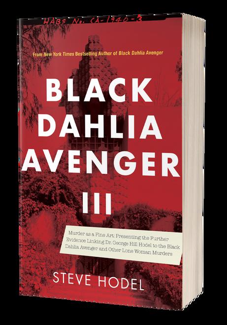 Black Dahlia Avenger III: Murder as a Fine Art by Steve Hodel