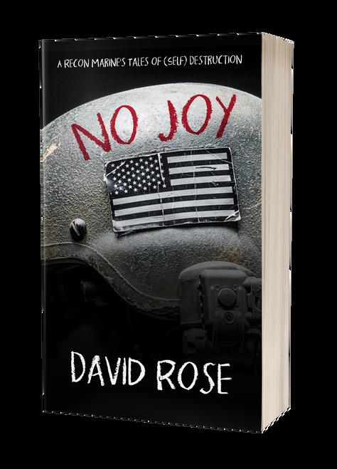 No Joy: A Recon Marine's Tales of (Self) Destruction by David Rose