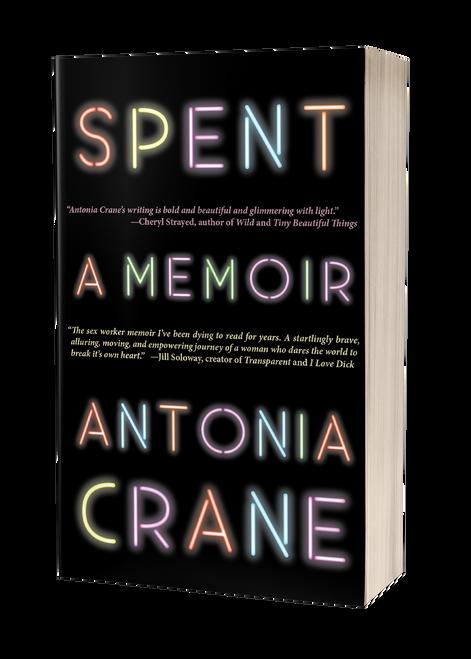 Spent: A Memoir [paperback] by Antonia Crane