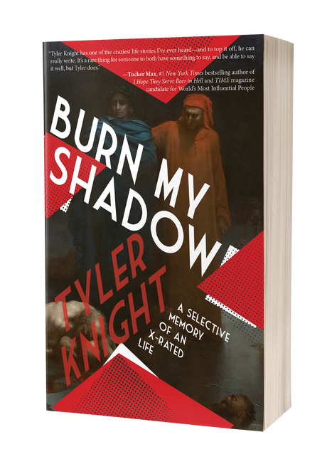 Burn My Shadow: A Selective Memory of an X-Rated Life by Tyler Knight