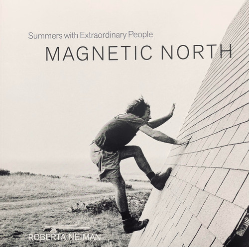 Magnetic North: Summers with Extraordinary People by Roberta Neiman