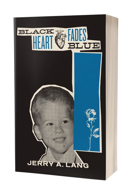 Black Heart Fades Blue: Vol. 1 [signed] by Jerry A. Lang