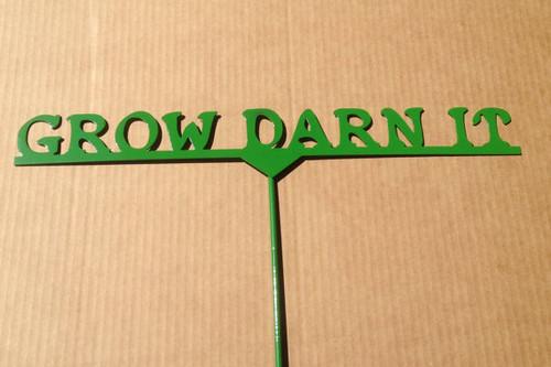 Grow Darn It Metal Garden Stake (A6)