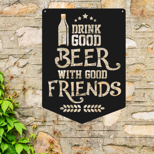 Man Cave Sign Drink Good Beer with Good Friends (F35)