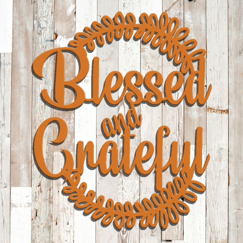 Blessed And Grateful Metal Sign (G36)