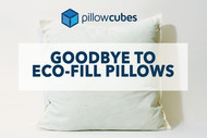 Goodbye to Eco-Friendly Pillows