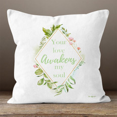 White Floral Your Love Awakens My Soul Throw Pillow