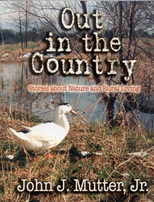 Out in the Country: Stories about Nature and Rural Living - Book