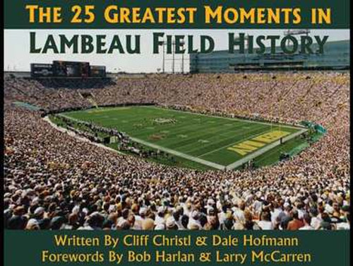 The 25 Greatest Moments in Lambeau Field History -