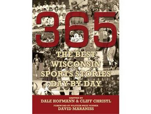 365 - The Best Wisconsin Sports Stories Day by Day - Book