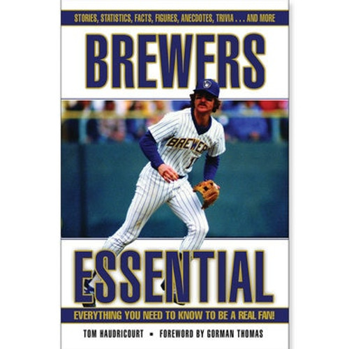 Brewers Essential: Everything You Need to Know to be a Real Fan - Book