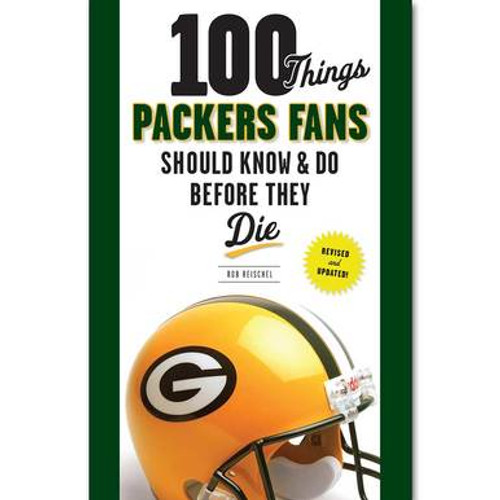100 Things Packers Fans Should Know and Do Before They Die - Book