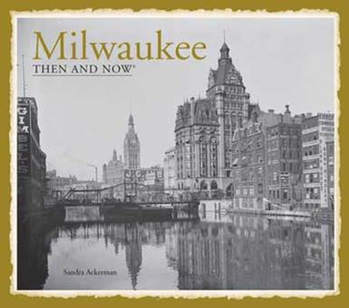Milwaukee Then and Now - Book