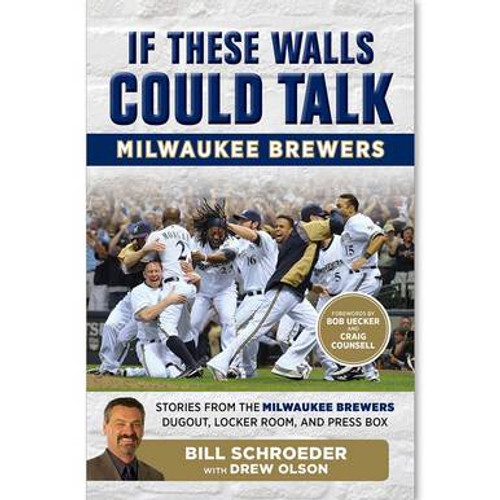 If These Walls Could Talk - Milwaukee Brewers - Book