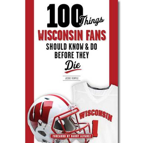 000 Things Wisconsin Fans Should Know or Do Before They Die - Book